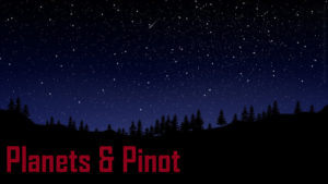 Planets & Pinot @ Anne Amie Vineyards | Carlton | Oregon | United States